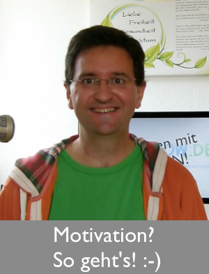 Motivation - so geht's! :-)